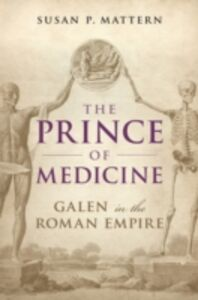 Ebook in inglese Prince of Medicine: Galen in the Roman Empire Mattern, Susan P.