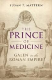 Prince of Medicine: Galen in the Roman Empire