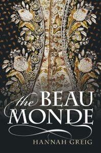 Ebook in inglese Beau Monde: Fashionable Society in Georgian London Greig, Hannah