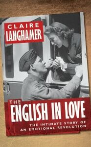 Ebook in inglese English in Love: The Intimate Story of an Emotional Revolution Langhamer, Claire