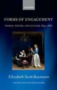 Foto Cover di Forms of Engagement: Women, Poetry and Culture 1640-1680, Ebook inglese di Elizabeth Scott-Baumann, edito da OUP Oxford