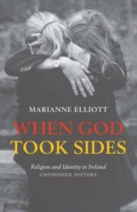 Ebook in inglese When God Took Sides: Religion and Identity in Ireland - Unfinished History Elliott, Marianne