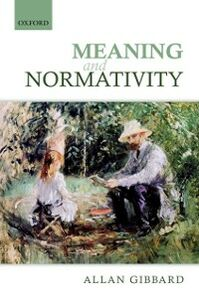 Ebook in inglese Meaning and Normativity Gibbard, Allan