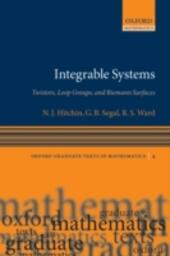 Integrable Systems: Twistors, Loop Groups, and Riemann Surfaces
