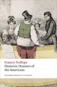 Foto Cover di Domestic Manners of the Americans, Ebook inglese di Frances Trollope, edito da OUP Oxford