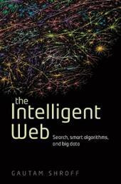 Intelligent Web: Search, smart algorithms, and big data