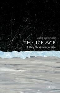 Ebook in inglese Ice Age: A Very Short Introduction Woodward, Jamie