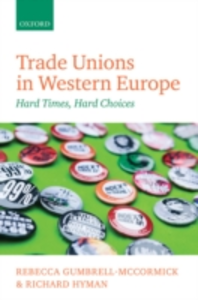 Ebook in inglese Trade Unions in Western Europe: Hard Times, Hard Choices Gumbrell-McCormick, Rebecca , Hyman, Richard