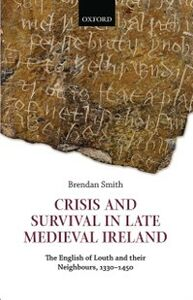 Ebook in inglese Crisis and Survival in Late Medieval Ireland: The English of Louth and Their Neighbours, 1330-1450 Smith, Brendan