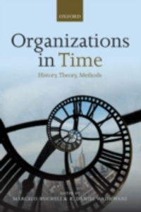 Ebook in inglese Organizations in Time: History, Theory, Methods -, -