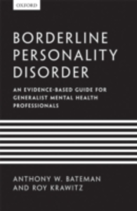 Ebook in inglese Borderline Personality Disorder: An evidence-based guide for generalist mental health professionals Bateman, Anthony W. , Krawitz, Roy