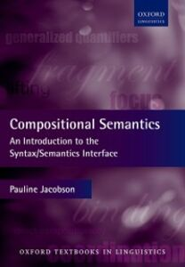 Ebook in inglese Compositional Semantics: An Introduction to the Syntax/Semantics Interface Jacobson, Pauline