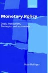 Monetary Policy: Goals, Institutions, Strategies, and Instruments
