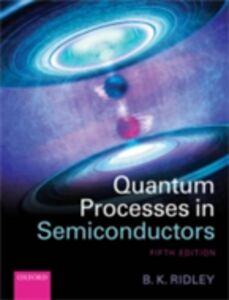 Ebook in inglese Quantum Processes in Semiconductors Ridley, Brian K.