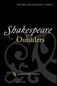 Foto Cover di Shakespeare and Outsiders, Ebook inglese di Marianne Novy, edito da OUP Oxford