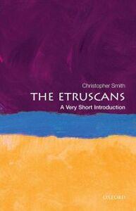 Foto Cover di Etruscans: A Very Short Introduction, Ebook inglese di Christopher Smith, edito da OUP Oxford