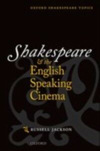 Ebook in inglese Shakespeare and the English-speaking Cinema Jackson, Russell