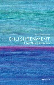 Foto Cover di Enlightenment: A Very Short Introduction, Ebook inglese di John Robertson, edito da OUP Oxford