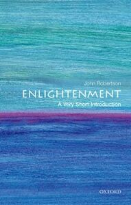 Foto Cover di Enlightenment: A Very Short Introduction, Ebook inglese di John Robertson, edito da OUP Oxford