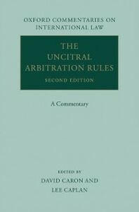 Ebook in inglese UNCITRAL Arbitration Rules: A Commentary Caplan, Lee M. , Caron, David D.