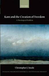 Kant and the Creation of Freedom: A Theological Problem