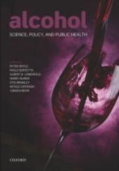Alcohol: Science, Policy and Public Health