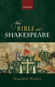 Foto Cover di Bible in Shakespeare, Ebook inglese di Hannibal Hamlin, edito da OUP Oxford