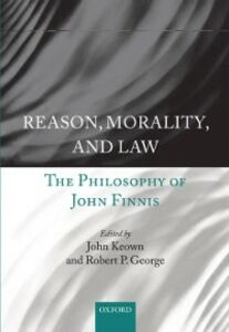 Ebook in inglese Reason, Morality, and Law: The Philosophy of John Finnis
