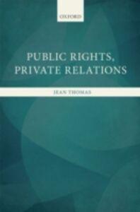 Foto Cover di Public Rights, Private Relations, Ebook inglese di Jean Thomas, edito da OUP Oxford