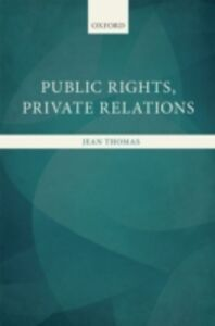 Ebook in inglese Public Rights, Private Relations Thomas, Jean