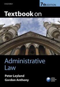 Foto Cover di Textbook on Administrative Law, Ebook inglese di Gordon Anthony,Peter Leyland, edito da OUP Oxford