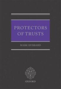 Ebook in inglese Protectors of Trusts Eidinow, John , Hubbard, Mark