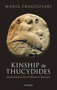Ebook in inglese Kinship in Thucydides: Intercommunal Ties and Historical Narrative Fragoulaki, Maria