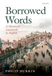 Ebook in inglese Borrowed Words: A History of Loanwords in English Durkin, Philip