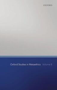 Ebook in inglese Oxford Studies in Metaethics, Volume 8 -, -