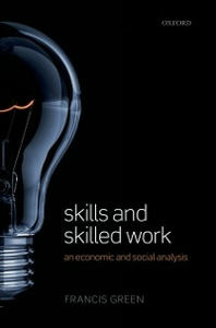 Ebook in inglese Skills and Skilled Work: An Economic and Social Analysis Green, Francis