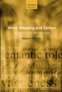 Ebook in inglese Word Meaning and Syntax: Approaches to the Interface Wechsler, Stephen