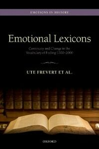 Ebook in inglese Emotional Lexicons: Continuity and Change in the Vocabulary of Feeling 1700-2000 Bailey, Christian , Eitler, Pascal , Frevert, Ute , Gammer, ammerl