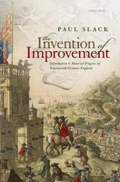Invention of Improvement: Information and Material Progress in Seventeenth-Century England