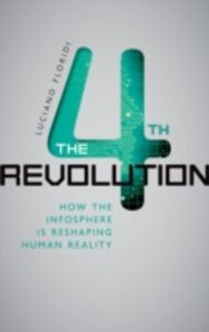 Foto Cover di Fourth Revolution: How the Infosphere is Reshaping Human Reality, Ebook inglese di Luciano Floridi, edito da OUP Oxford