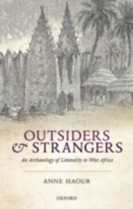 Foto Cover di Outsiders and Strangers: An Archaeology of Liminality in West Africa, Ebook inglese di Anne Haour, edito da OUP Oxford