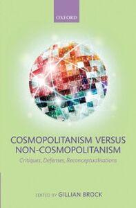 Ebook in inglese Cosmopolitanism versus Non-Cosmopolitanism: Critiques, Defenses, Reconceptualizations -, -