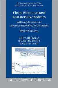 Ebook in inglese Finite Elements and Fast Iterative Solvers: with Applications in Incompressible Fluid Dynamics Elman, Howard , Silvester, David , Wathen, Andy