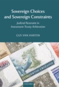 Foto Cover di Sovereign Choices and Sovereign Constraints: Judicial Restraint in Investment Treaty Arbitration, Ebook inglese di Gus Van Harten, edito da OUP Oxford