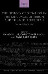 History of Negation in the Languages of Europe and the Mediterranean: Volume I Case Studies