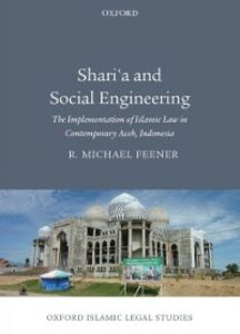 Ebook in inglese Sharia and Social Engineering: The Implementation of Islamic Law in Contemporary Aceh, Indonesia Feener, R. Michael