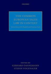 Common European Sales Law in Context: Interactions with English and German Law