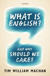 Ebook in inglese What is English?: And Why Should We Care? Machan, Tim William