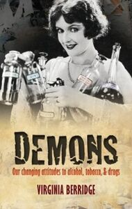 Foto Cover di Demons: Our changing attitudes to alcohol, tobacco, and drugs, Ebook inglese di Virginia Berridge, edito da OUP Oxford