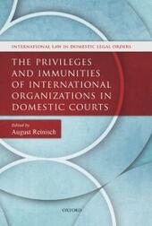 Privileges and Immunities of International Organizations in Domestic Courts